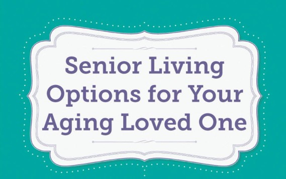 Senior Living Options for Your Aging Loved One