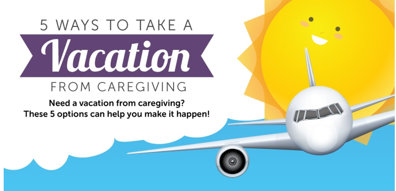 5 Ways to Take a Vacation from Caregiving
