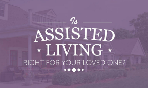 Is Assisted Living Right For Your Loved One? [Infographic]