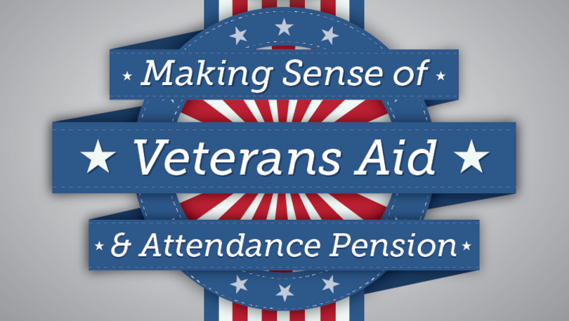 Making Sense of Veterans Aid & Attendance Pension